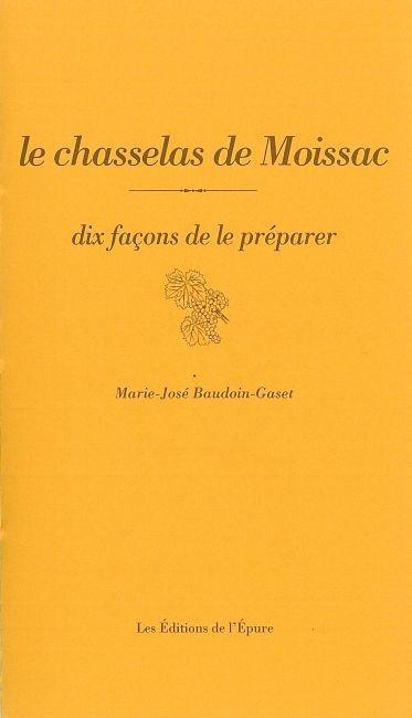 LE CHASSELAS DE MOISSAC, DIX FACONS DE LE PREPARER