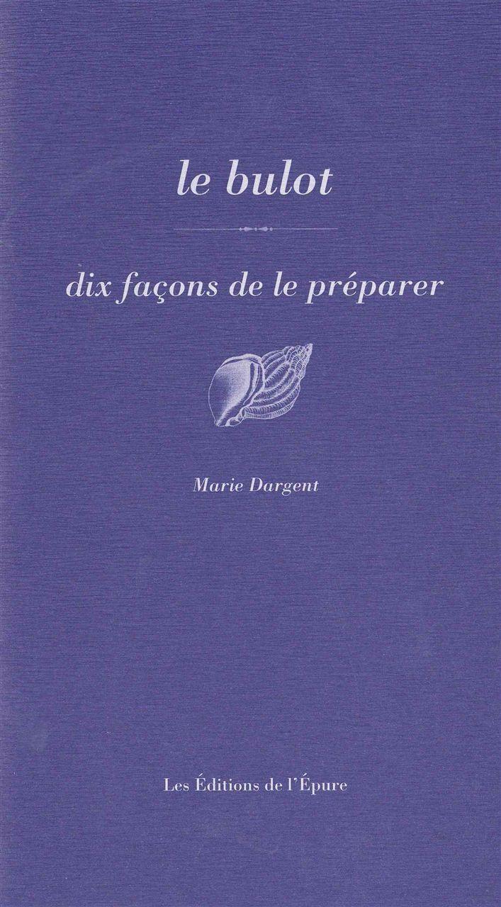 LE BULOT, DIX FACONS DE LE PREPARER