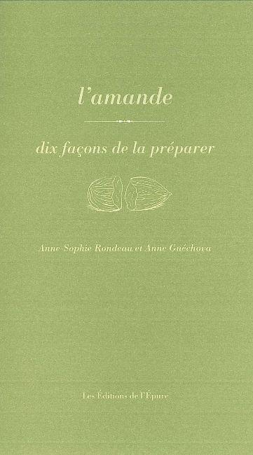 L' AMANDE, DIX FACONS DE LA PREPARER