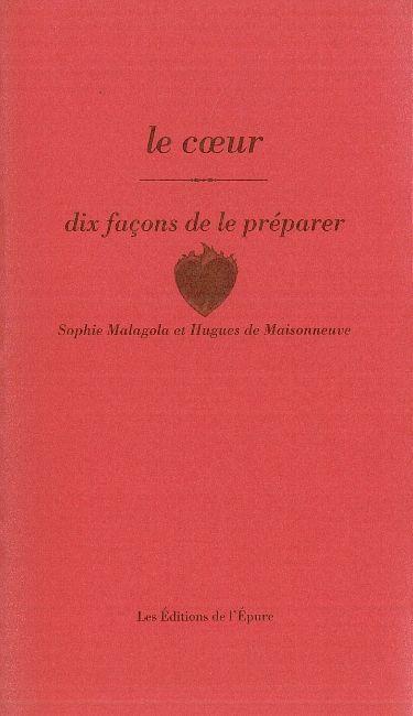 LE COEUR, DIX FACONS DE LE PREPARER