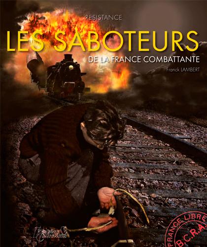 LES SABOTEURS DE LA FRANCE LIBRE