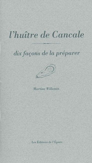 L' HUITRE DE CANCALE, DIX FACONS DE LA PREPARER