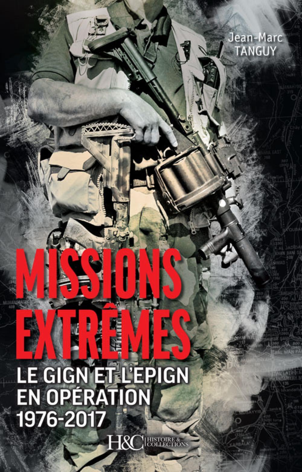 MISSIONS EXTREMES- LE GIGN ET L'EPIGN EN OPERATION