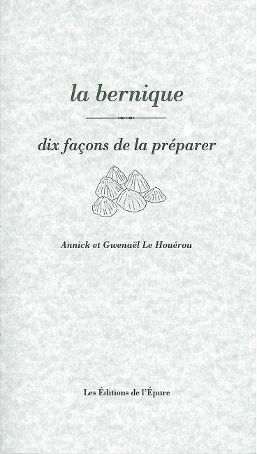 LA BERNIQUE, DIX FACONS DE LA PREPARER