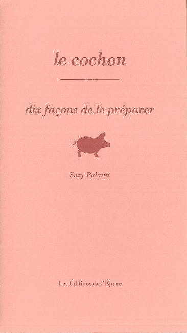 LE COCHON, DIX FACONS DE LE PREPARER