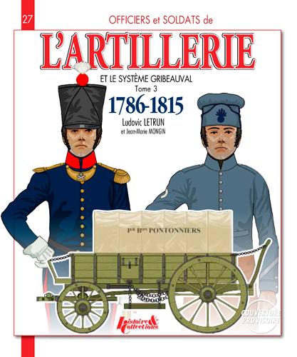 L'ARTILLERIE ET LE SYSTEME GRIBEAUVAL - T.3