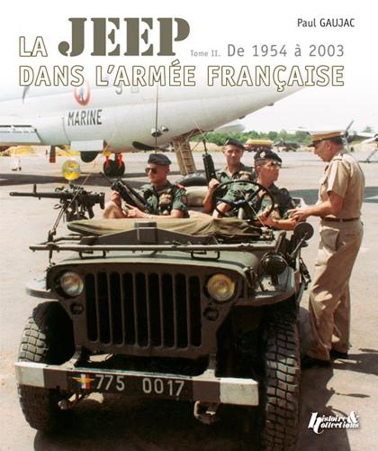 LA JEEP DANS L'ARMEE FRANCAISE T.2 - 1954-2003
