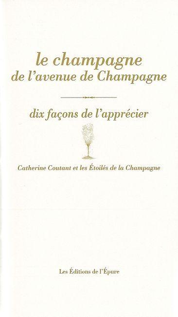 LE CHAMPAGNE DE L'AVENUE DE CHAMPAGNE, DIX FACONS DE L'APPRECIER