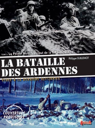 LA BATAILLE DES ARDENNES T.2