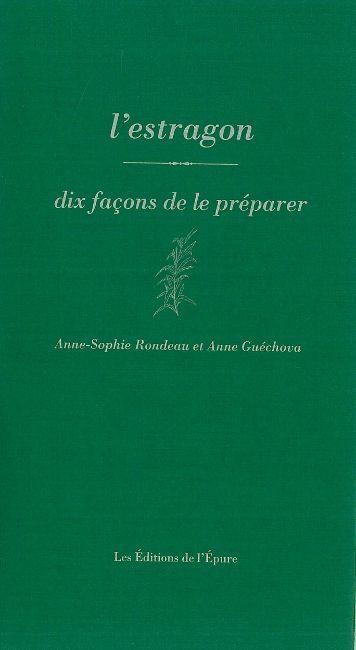 L' ESTRAGON, DIX FACONS DE LE PREPARER