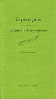 LE PETIT POIS, DIX FACONS DE LE PREPARER