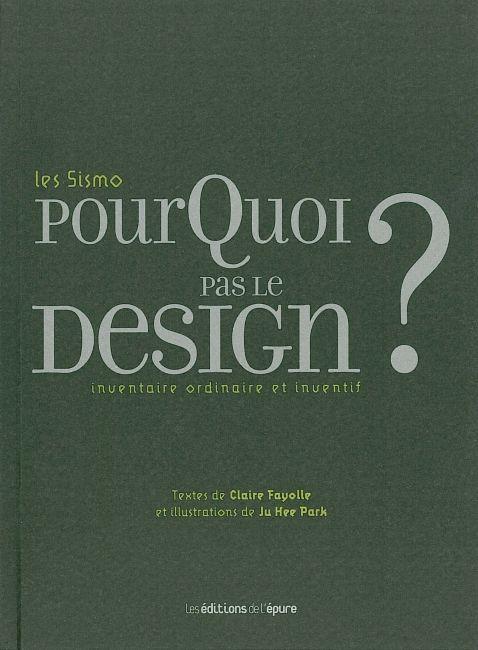 POURQUOI PAS LE DESIGN ? - INVENTAIRE ORDINAIRE ET INVENTIF