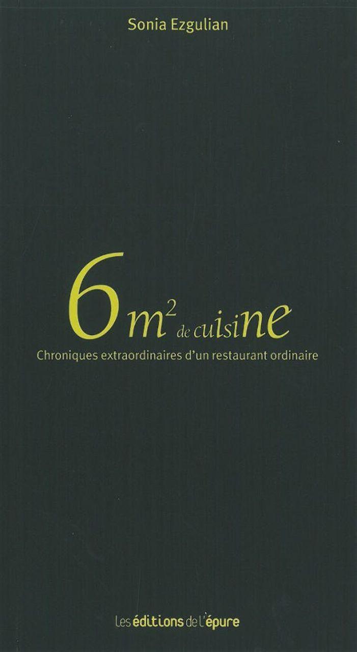 6M2 DE CUISINE - CHRONIQUES EXTRAORDINAIRES D'UN RESTAURANT ORDINAIRE