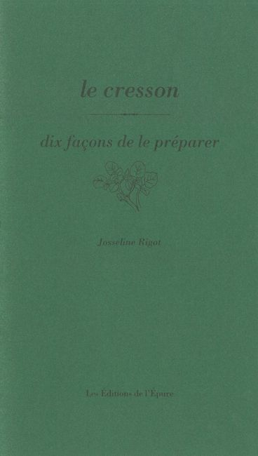LE CRESSON, DIX FACONS DE LE PREPARER