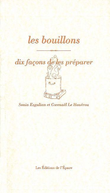 LES BOUILLONS, DIX FACONS DE LES PREPARER