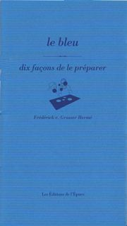 LE BLEU, DIX FACONS DE LE PREPARER