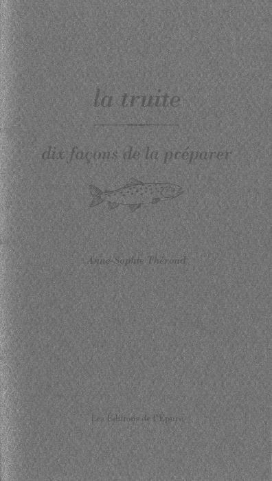 LA TRUITE, DIX FACONS DE LA PREPARER