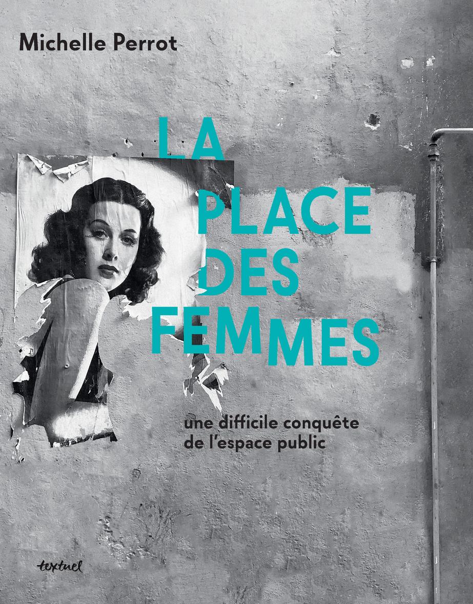 LA PLACE DES FEMMES - UNE DIFFICILE CONQUETE DE L'ESPACE PUBLIC