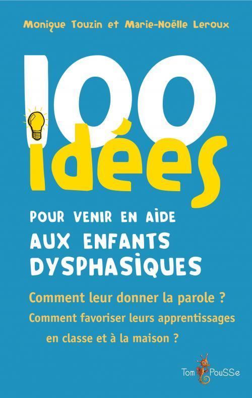 100 IDEES POUR  ELEVES DYSPHASIQUES