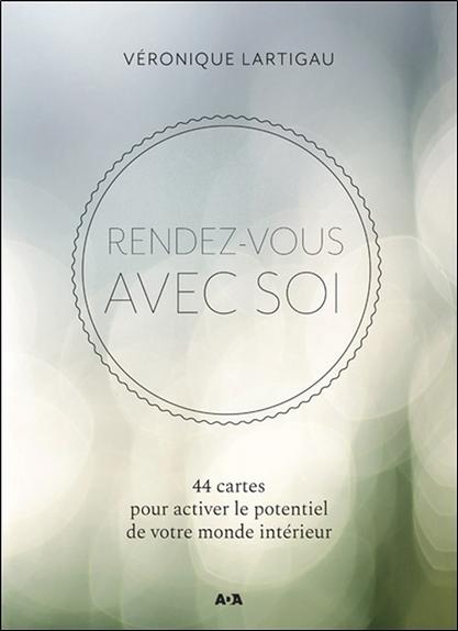 RENDEZ-VOUS AVEC SOI - 44 CARTES POUR ACTIVER LE POTENTIEL DE VOTRE MONDE INTERIEUR