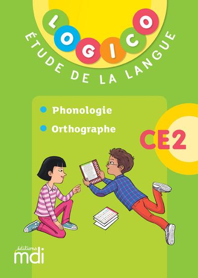 LOGICO - ETUDE DE LA LANGUE CE2 2 - PHONOLOGIE ET ORTHOGRAPHE - 2019
