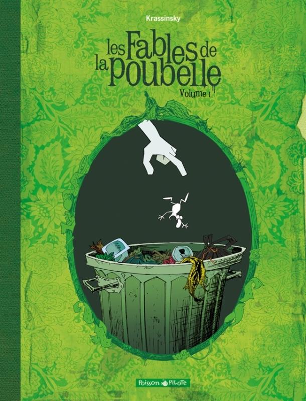 FABLES DE LA POUBELLE (LES) - TOME 1 - LES FABLES DE LA POUBELLE  (1/2)