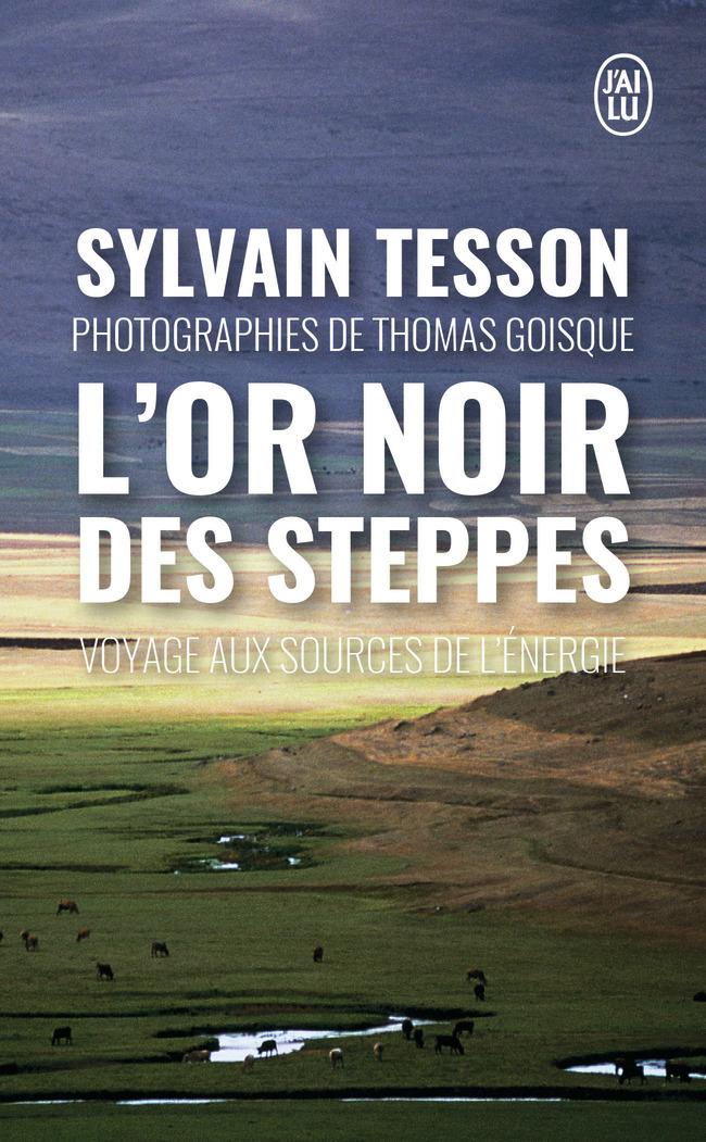 L'OIR NOIR DES STEPPES - VOYAGES AUX SOURCES DE L'ENERGIE