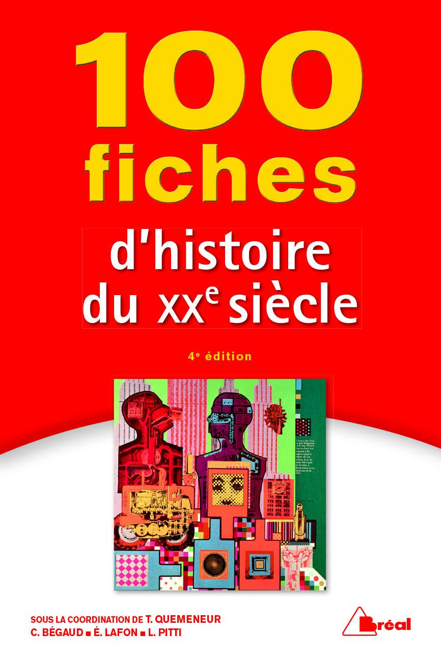 100 FICHES D'HISTOIRE DU XXE SIECLE