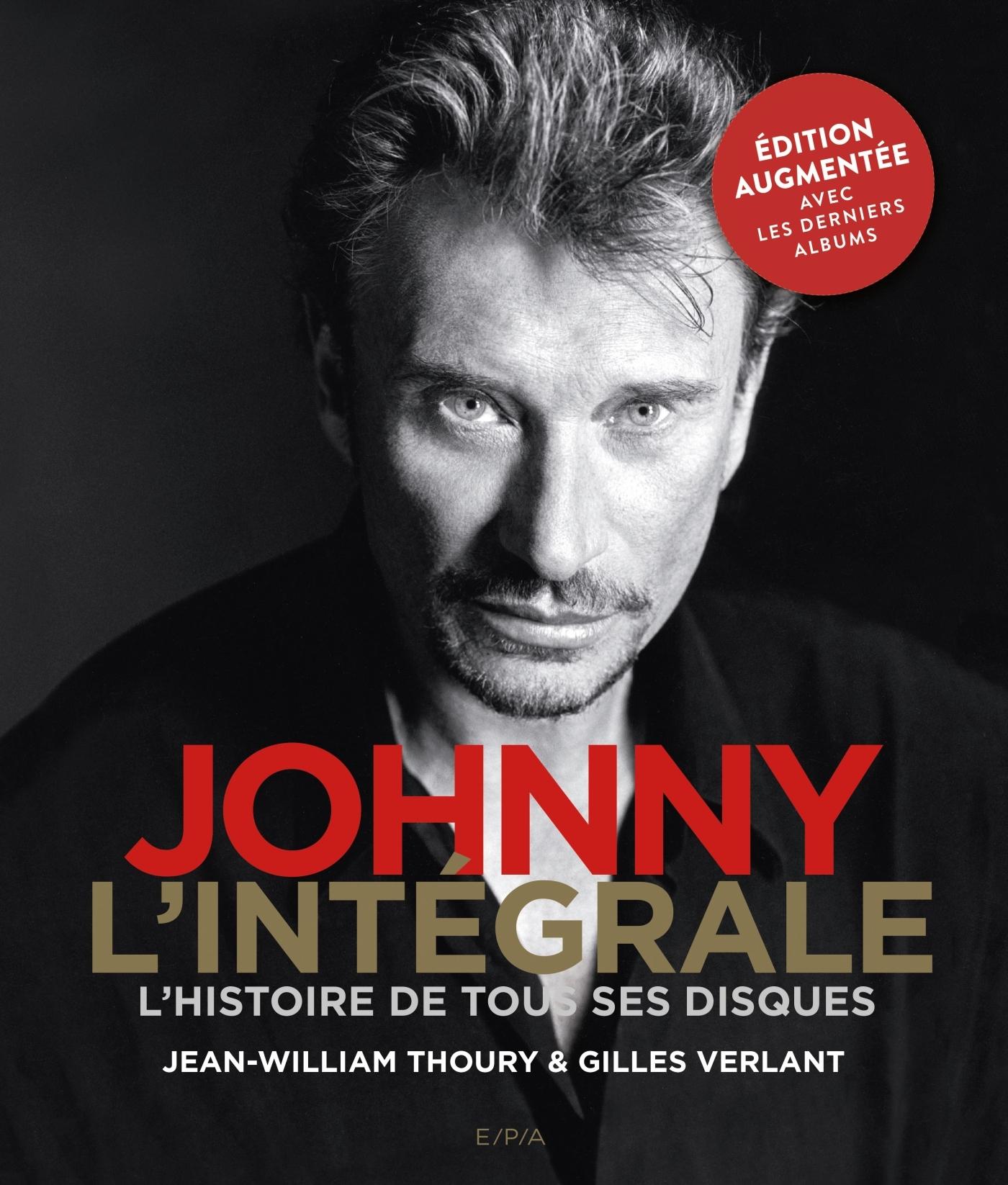 JOHNNY L'INTEGRALE - NOUVELLE EDITION - L'HISTOIRE DE TOUS SES DISQUES
