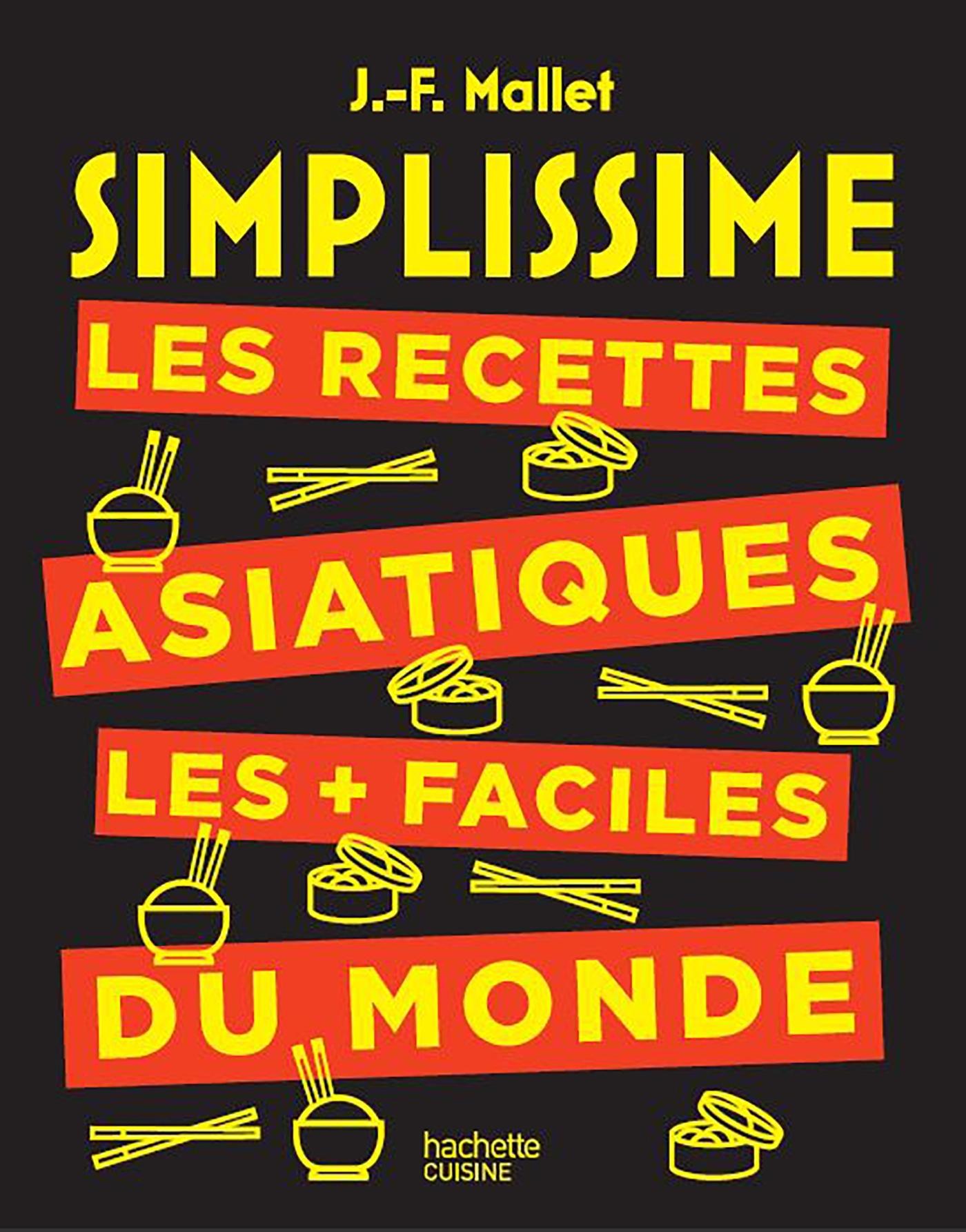 SIMPLISSIME LES RECETTES ASIATIQUES LES + FACILES DU MONDE