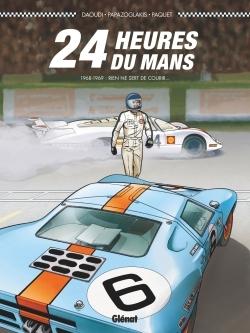 24 HEURES DU MANS - 1968-1969 - T2 - RIEN NE SERT DE COURIR...