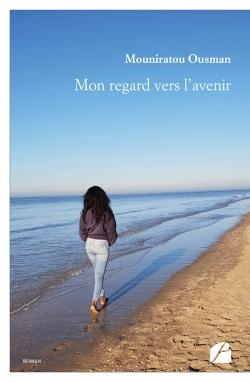 MON REGARD VERS L'AVENIR