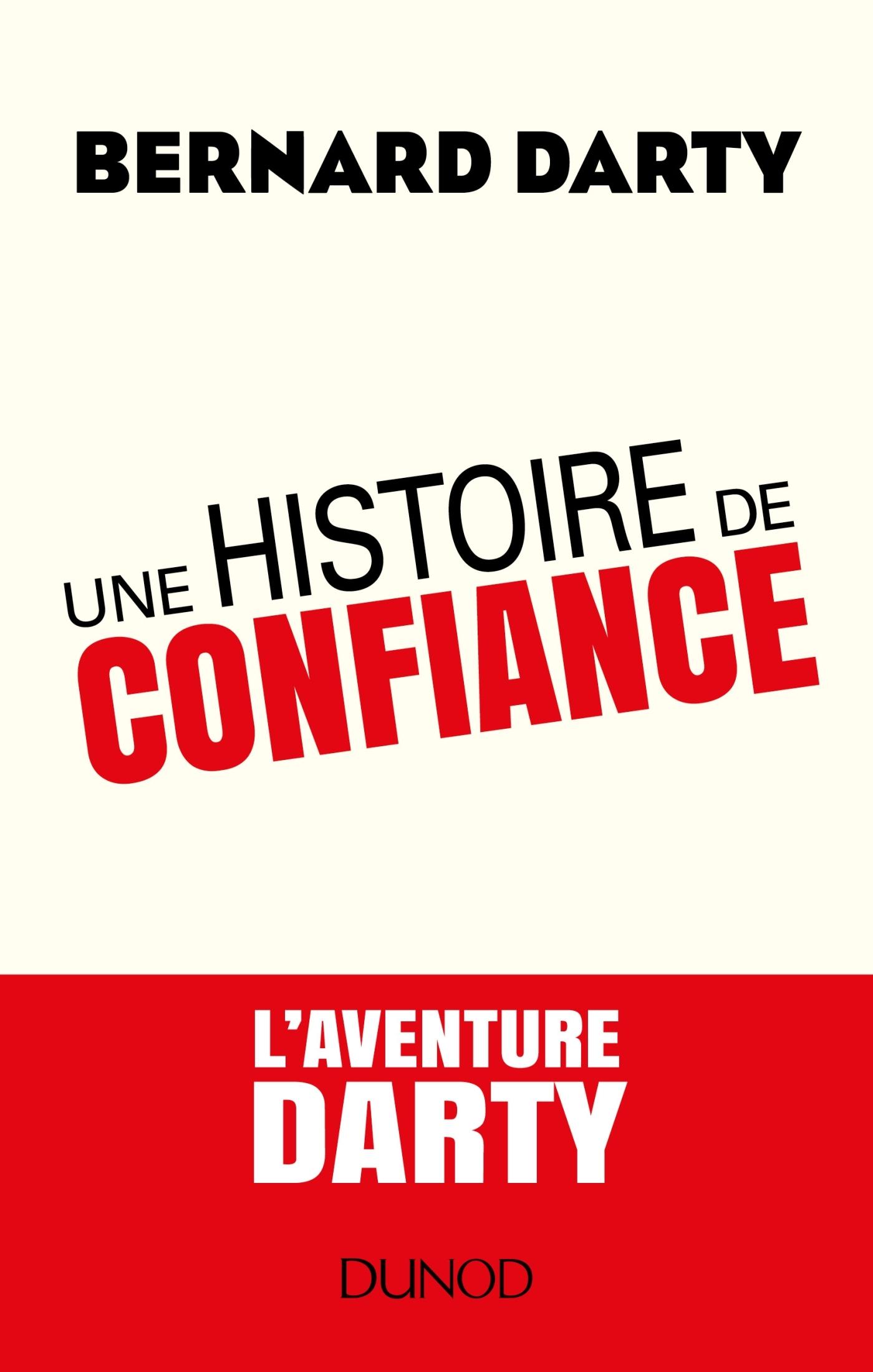 UNE HISTOIRE DE CONFIANCE - L'AVENTURE DARTY
