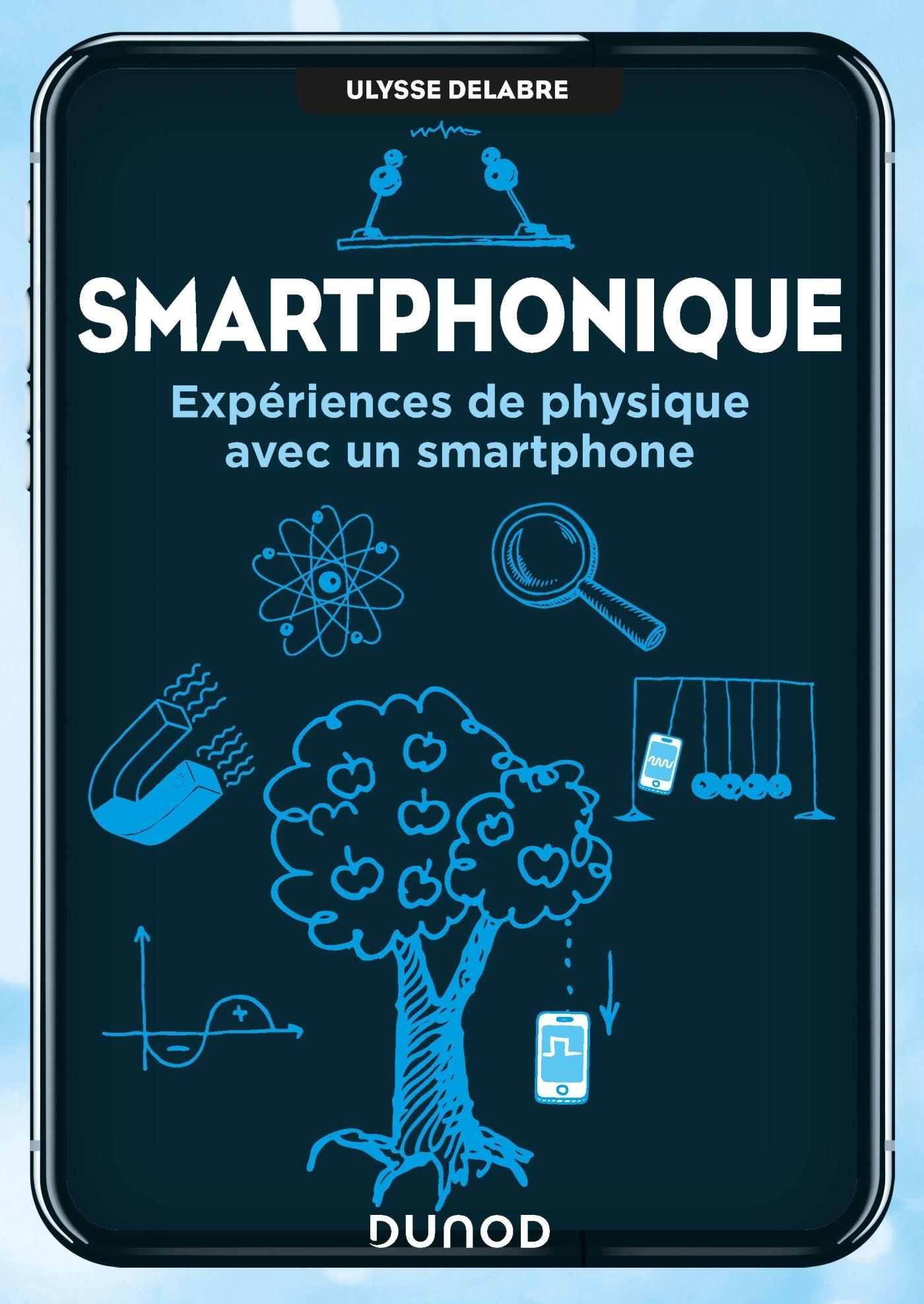 SMARTPHONIQUE - EXPERIENCES DE PHYSIQUE AVEC UN SMARTPHONE