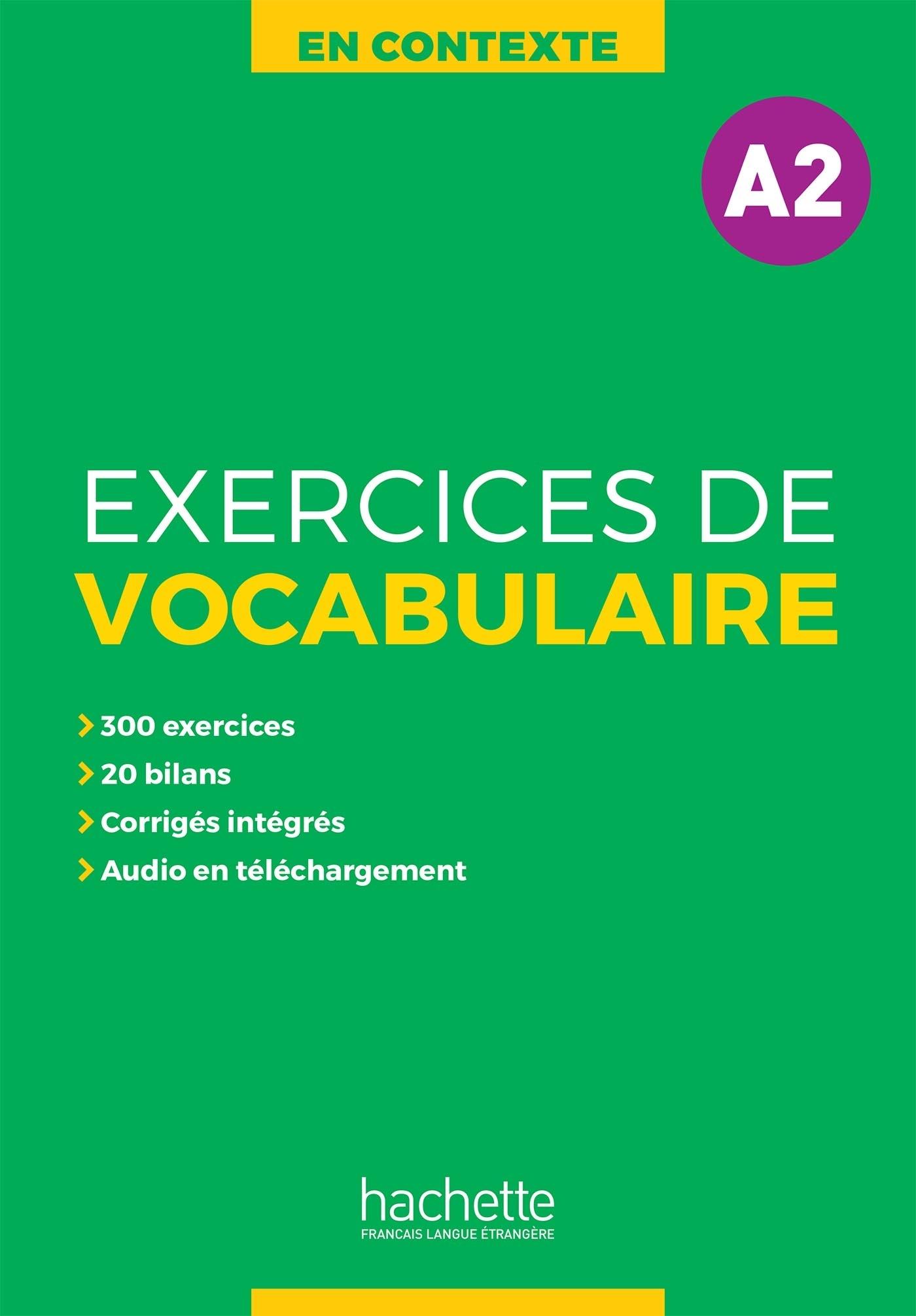 EN CONTEXTE - EXERCICES DE VOCABULAIRE A2 + AUDIO + CORRIGES - CAHIER D'ENTRAINEMENT