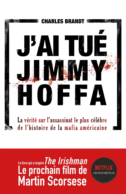 J'AI TUE JIMMY HOFFA