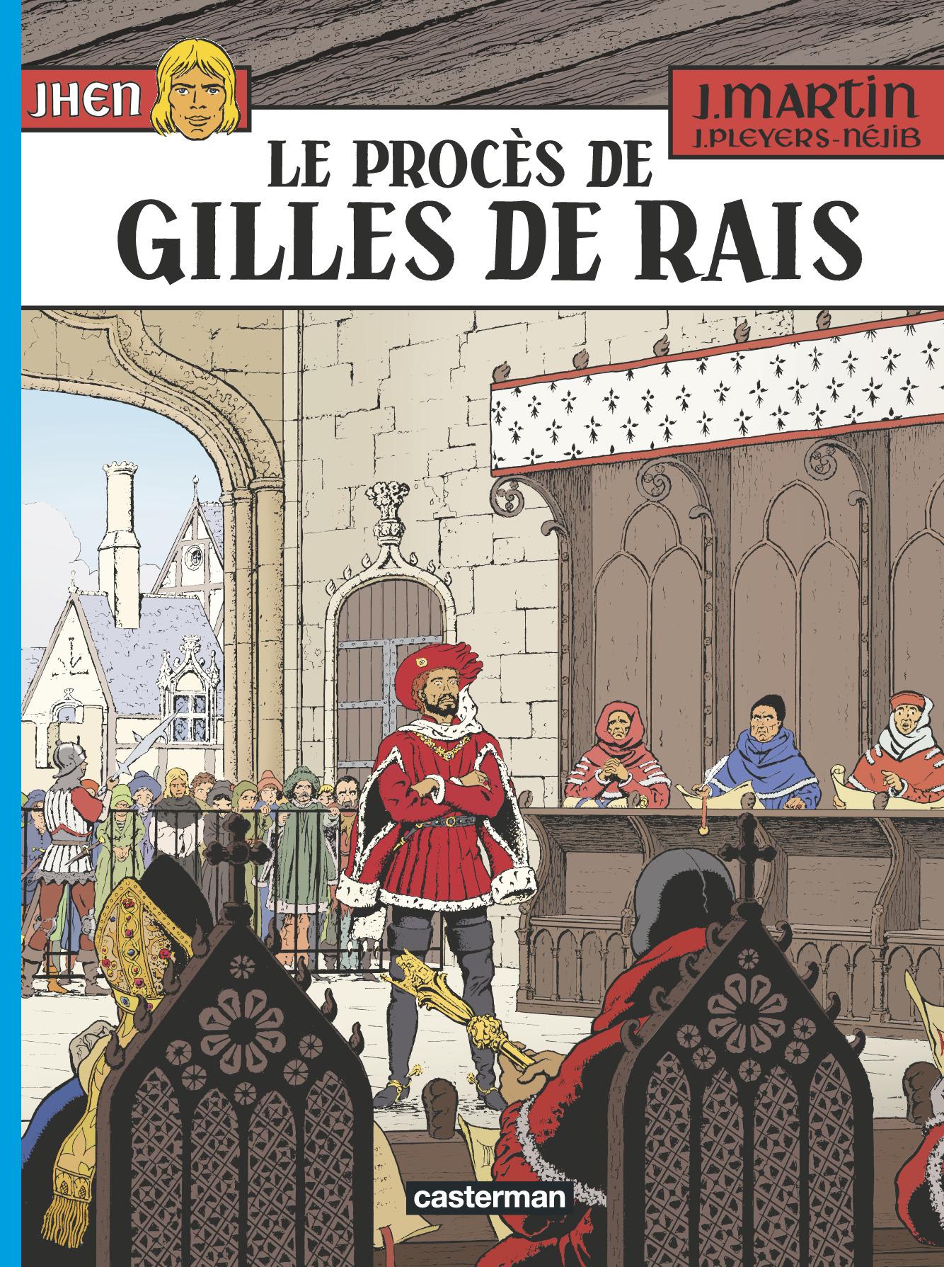 LES ALBUMS DE JHEN - T17 - LE PROCES DE GILLES DE RAIS - JHEN