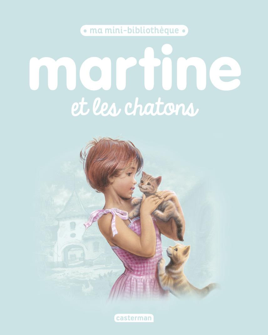 MARTINE ET LES CHATONS - MA MINI BIBLIOTHEQUE MARTINE - T13