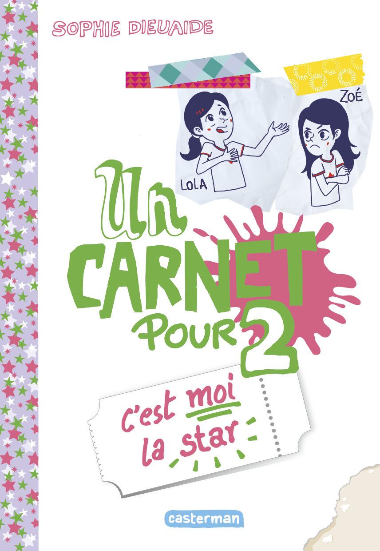 UN CARNET POUR DEUX - T03 - C'EST MOI LA STAR