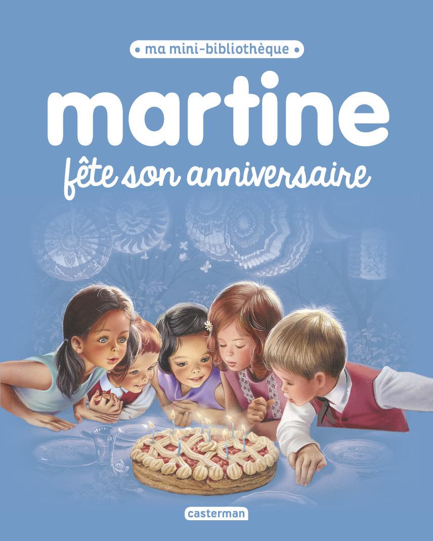 MARTINE FETE SON ANNIVERSAIRE - MA MINI BIBLIOTHEQUE MARTINE - T15