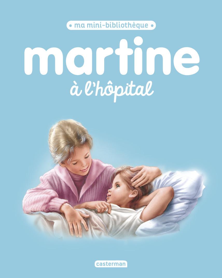 MARTINE A L'HOPITAL - MA MINI BIBLIOTHEQUE MARTINE - T14