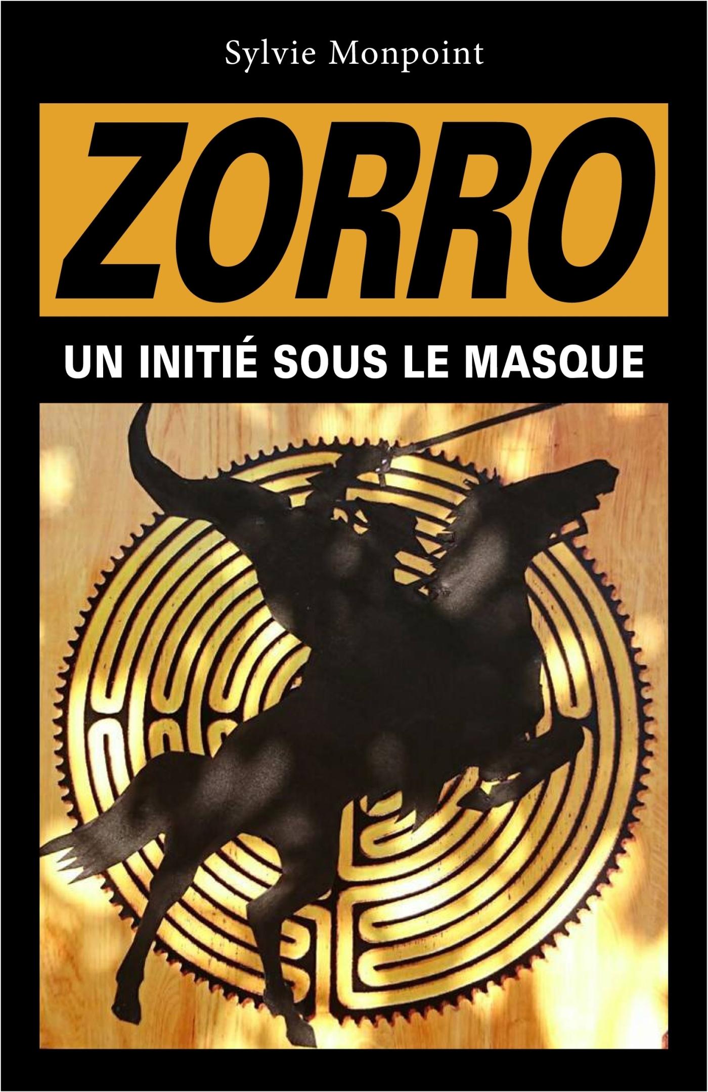 ZORRO - UN INITIE SOUS LE MASQUE