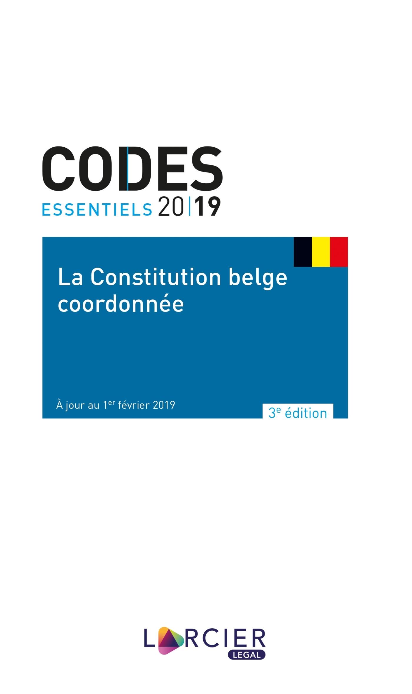CODE ESSENTIEL - LA CONSTITUTION BELGE COORDONNEE - DE GECOORDINEERDE BELGISCHE GRONDWET - A JOUR AU