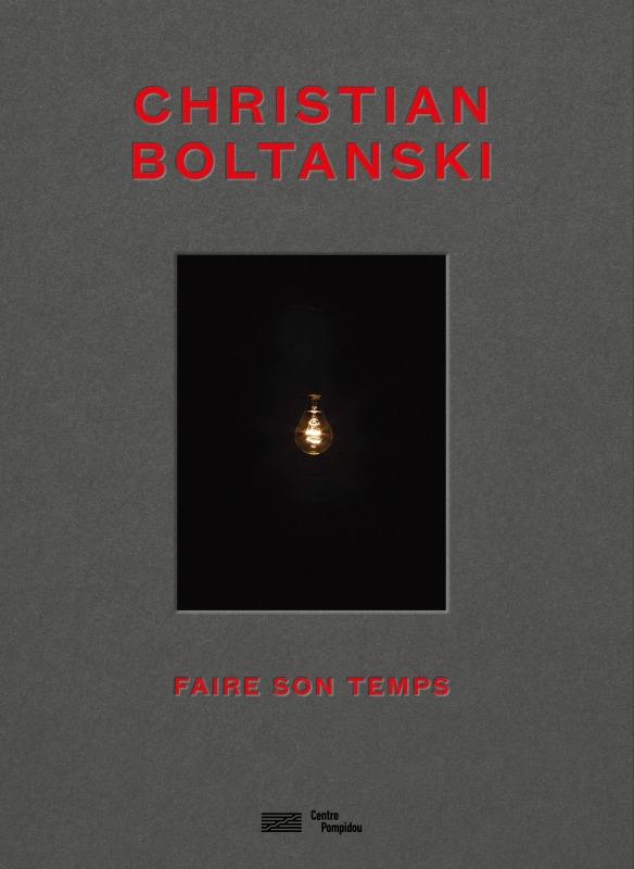 CHRISTIAN BOLTANSKI-FAIRE SON TEMPS-CATALOGUE DE L'EXPOSITION