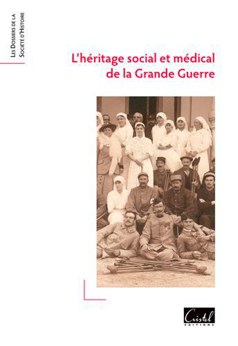 L'HERITAGE SOCIAL ET MEDICAL DE LA GRANDE GUERRE