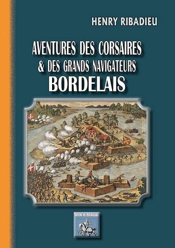 AVENTURES DES CORSAIRES & GRANDS NAVIGATEURS BORDELAIS