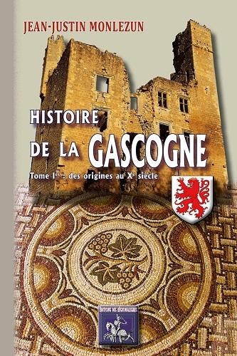 HISTOIRE DE LA GASCOGNE TOME 1 : DES ORIGINES AU XI SIECLE