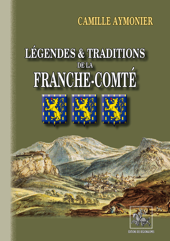 LEGENDES ET TRADITIONS DE LA FRANCHE-COMTE
