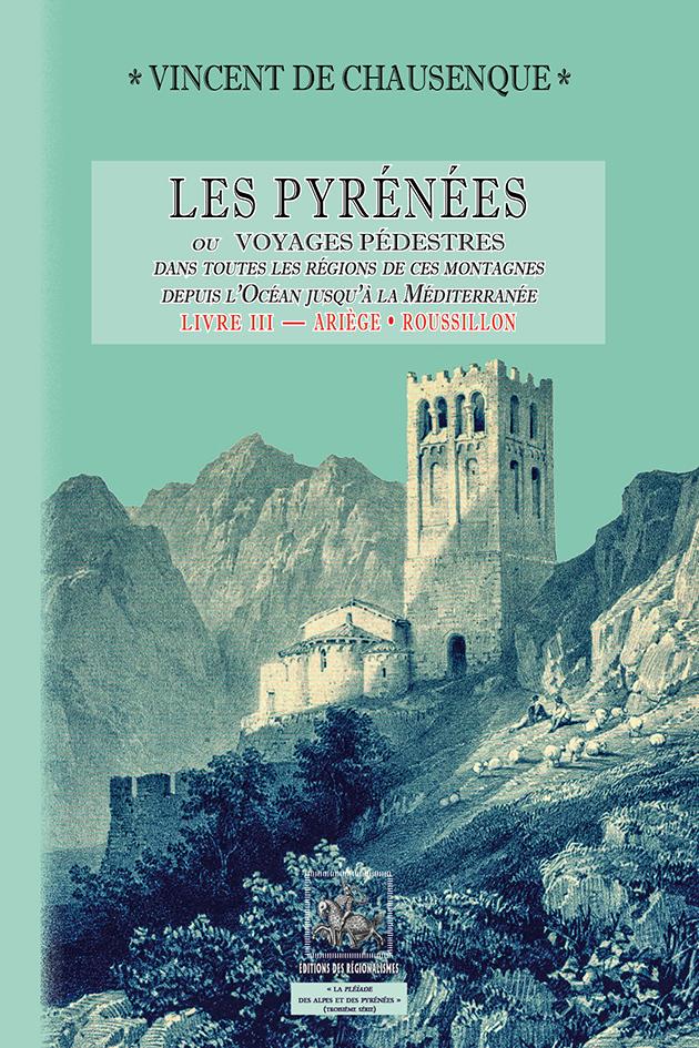 LES PYRENEES LIVRE III : ARIEGE, ROUSSILLON