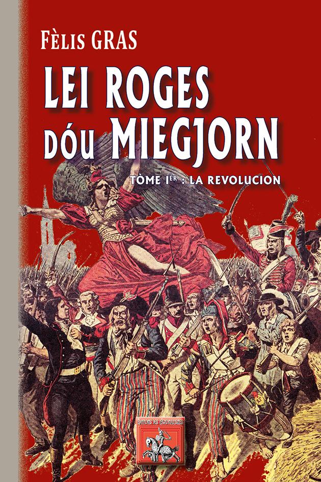 LI ROGES DAU MIEGJORN (TOME IER : LA REVOLUCION)